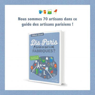 DIS PARIS. QU'EST-CE QUE TU FABRIQUES ? – Août 2019